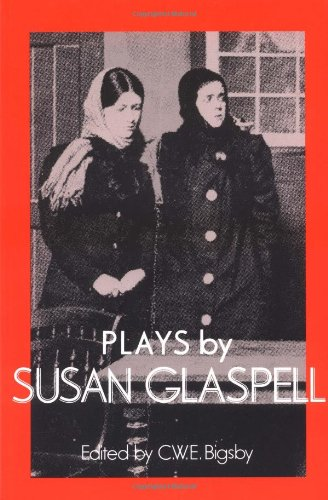 Plays by Susan Glaspell   1987 9780521312042 Front Cover