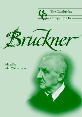 Cambridge Companion to Bruckner   2003 9780521804042 Front Cover