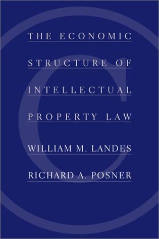 Economic Structure of Intellectual Property Law   2003 edition cover