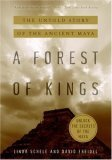 Forest of Kings The Untold Story of the Ancient Maya N/A edition cover