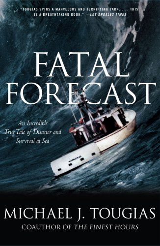 Fatal Forecast An Incredible True Tale of Disaster and Survival at Sea N/A 9780743297042 Front Cover