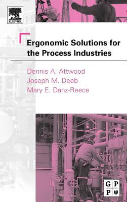 Ergonomic Solutions for the Process Industries   2003 9780750677042 Front Cover
