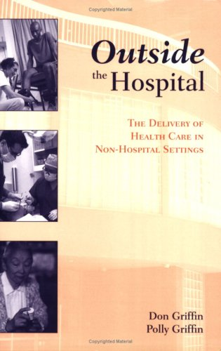 Outside the Hospital The Delivery of Health Care in Non-Hospital Settings  2009 edition cover