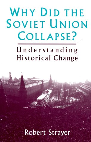 Why Did the Soviet Union Collapse? Understanding Historical Change  1998 edition cover