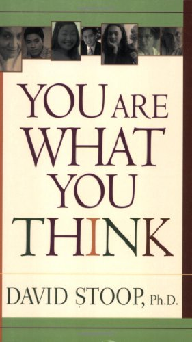You Are What You Think Using Positive Self-Talk to Change Your Life N/A edition cover
