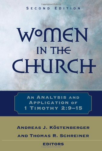 Women in the Church An Analysis and Application of 1 Timothy 2:9-15 2nd 2005 edition cover