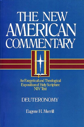 New American Commentary - Deuteronomy An Exegetical and Theological Exposition of Holy Scripture NIV Text  1994 edition cover