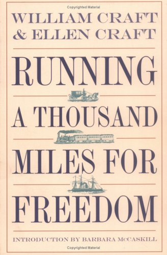 Running a Thousand Miles for Freedom The Escape of William and Ellen Craft from Slavery  1999 (Reprint) edition cover