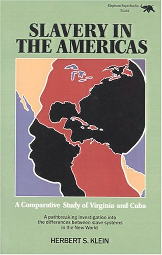 Slavery in the Americas A Comparative Study of Virginia and Cuba Reprint  edition cover