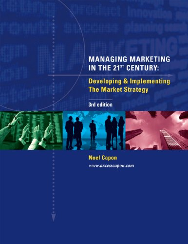 Managing Marketing in the 21st Century: Developing & Implementing the Market Strategy  2012 edition cover