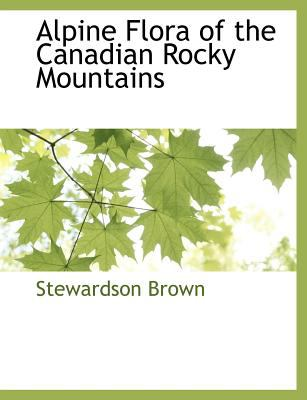 Alpine Flora of the Canadian Rocky Mountains N/A 9781116315042 Front Cover