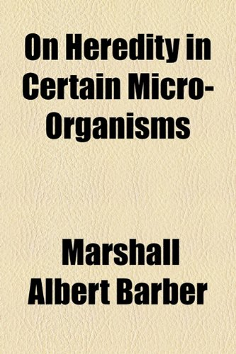 On Heredity in Certain Micro-Organisms  2010 edition cover