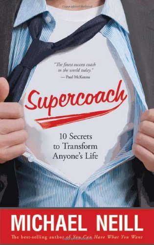 Supercoach 10 Secrets to Transform Anyone's Life  2009 9781401927042 Front Cover
