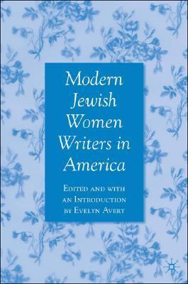 Modern Jewish Women Writers in America   2007 (Annotated) 9781403978042 Front Cover
