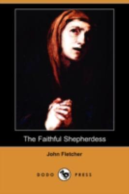 Faithful Shepherdess   2008 9781406597042 Front Cover