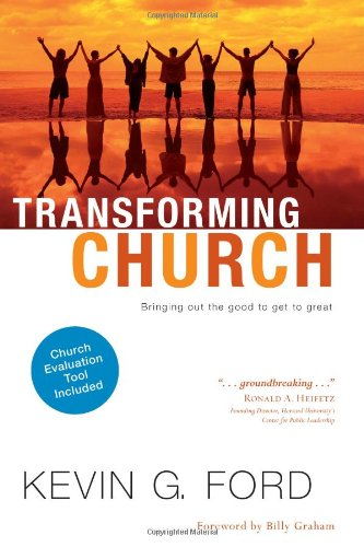Transforming Church Bringing Out the Good to Get to Great N/A edition cover