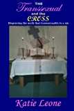 Transsexual and the Cross Disproving the Myth That Transsexuality Is a Sin N/A 9781484072042 Front Cover