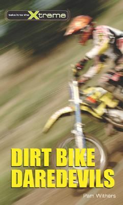 Dirtbike Daredevils   2006 9781552858042 Front Cover