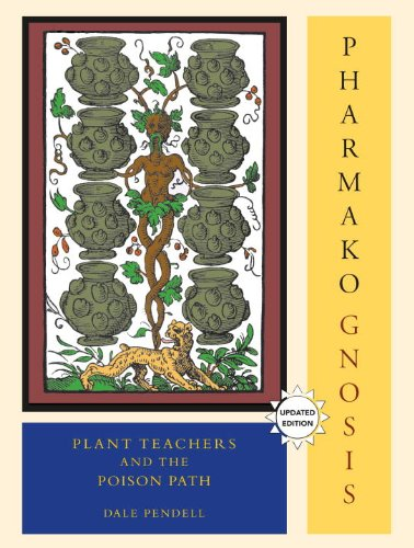 Pharmako/Gnosis, Revised and Updated Plant Teachers and the Poison Path  2010 (Revised) 9781556438042 Front Cover