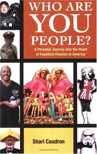 Who Are You People? A Personal Journey into the Heart of Fanatical Passion in America  2006 edition cover