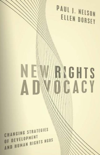 New Rights Advocacy Changing Strategies of Development and Human Rights NGOs 2nd 2008 (Revised) edition cover
