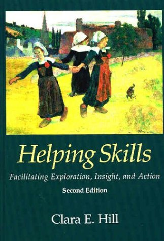 Helping Skills Facilitating Exploration, Insight, and Action 2nd 2004 edition cover