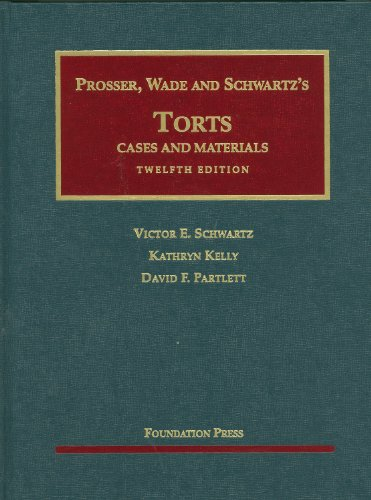 Prosser, Wade and Schwartz's Torts Cases and Materials 12th 2010 (Revised) edition cover