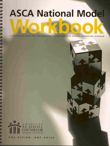ASCA National Model Workbook A Companion Guide for Implementing a Comprehensive School Counseling Program N/A 9781929289042 Front Cover
