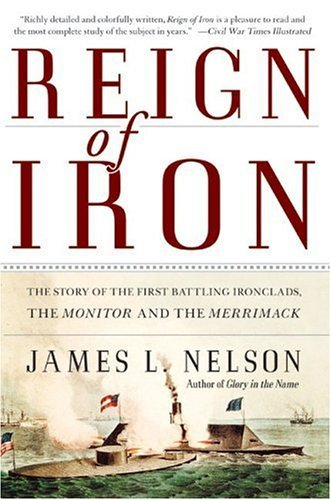 Reign of Iron The Story of the First Battling Ironclads, the Monitor and the Merrimack N/A edition cover