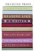 Reading Like a Writer A Guide for People Who Love Books and for Those Who Want to Write Them  2006 edition cover