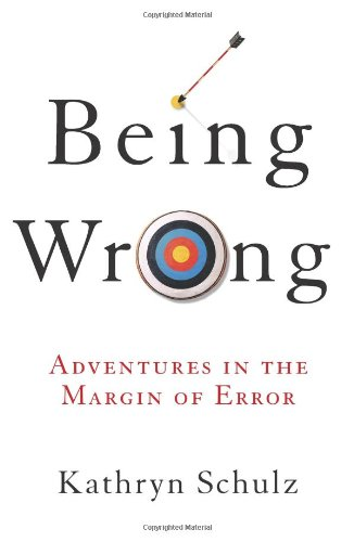 Being Wrong Adventures in the Margin of Error  2010 edition cover