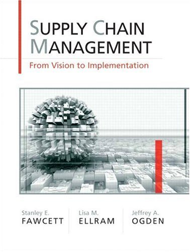 Supply Chain Management From Vision to Implementation  2007 edition cover