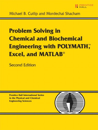 Problem Solving in Chemical and Biochemical Engineering with POLYMATH, Excel, and MATLAB  2nd 2008 (Revised) 9780131482043 Front Cover