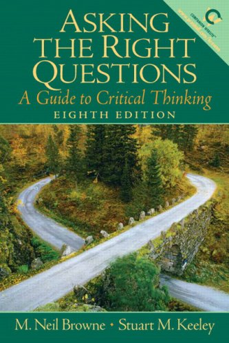 Asking the Right Questions A Guide to Critical Thinking 8th 2007 (Revised) edition cover