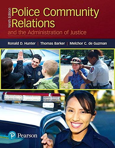 Police Community Relations and the Administration of Justice:   2017 9780134548043 Front Cover