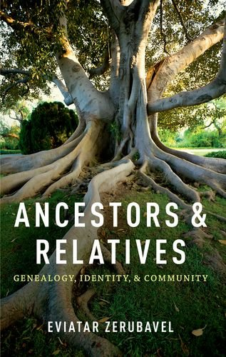 Ancestors and Relatives Genealogy, Identity, and Community N/A edition cover
