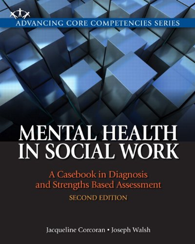 Mental Health in Social Work A Casebook on Diagnosis and Strengths Based Assessment 2nd 2012 (Revised) edition cover