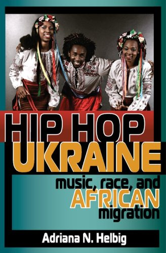 Hip Hop Ukraine Music, Race, and African Migration  2014 edition cover