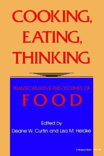 Cooking, Eating, Thinking Transformative Philosophies of Food  1992 edition cover