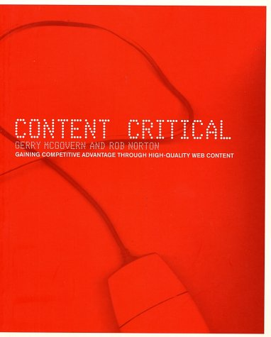 Content Critical Gaining Competitive Advantage Through High-Quality Web Content  2001 9780273656043 Front Cover