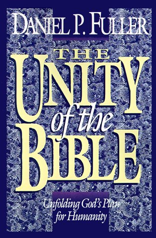 Unity of the Bible Unfolding God's Plan for Humanity  2000 edition cover