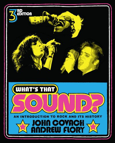 What's That Sound? An Introduction to Rock and Its History 3rd 2012 9780393912043 Front Cover