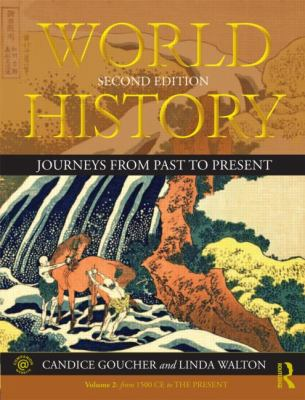 World History Journeys from Past to Present - From 1500 CE to the Present 2nd 2013 (Revised) 9780415670043 Front Cover