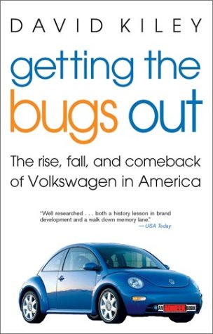 Getting the Bugs Out The Rise, Fall, and Comeback of Volkswagen in America  2002 9780471263043 Front Cover
