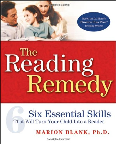 Reading Remedy Six Essential Skills That Will Turn Your Child into a Reader  2006 edition cover