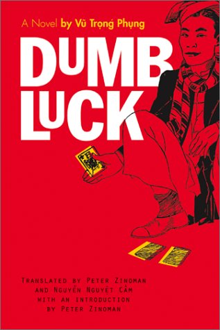 Dumb Luck A Novel by Vu Trong Phung  2002 edition cover
