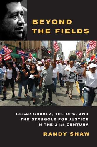 Beyond the Fields Cesar Chavez, the UFW, and the Struggle for Justice in the 21st Century  2010 edition cover