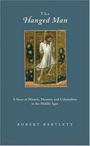 Hanged Man A Story of Miracle, Memory, and Colonialism in the Middle Ages  2004 edition cover