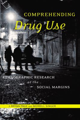 Comprehending Drug Use Ethnographic Research at the Social Margins  2010 edition cover