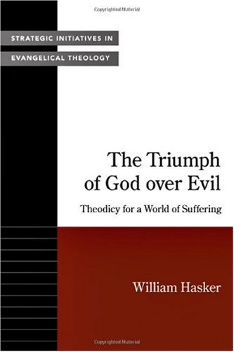 Triumph of God over Evil Theodicy for a World of Suffering  2008 edition cover